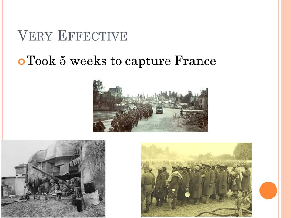 V ERY E FFECTIVE Took 5 weeks to capture France
