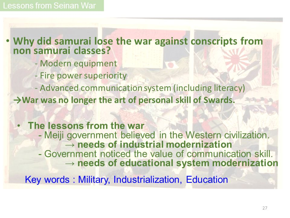 Why did samurai lose the war against conscripts from non samurai classes? - Modern equipment - Fire power superiority - Advanced communication system