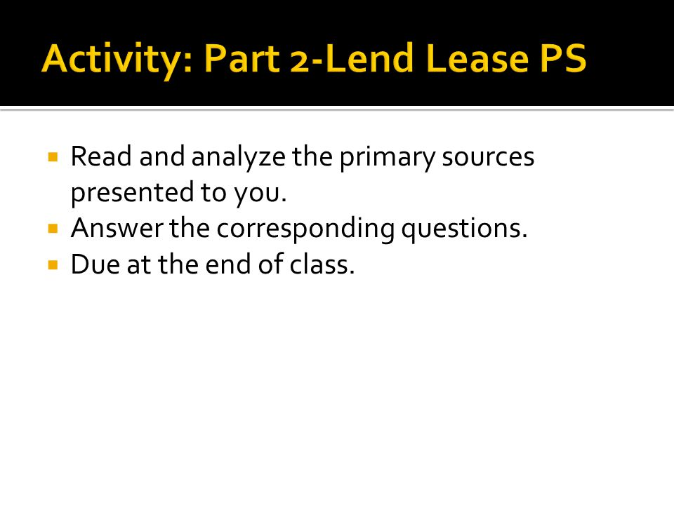 Read and analyze the primary sources presented to you.  Answer the corresponding questions.  Due at the end of class.