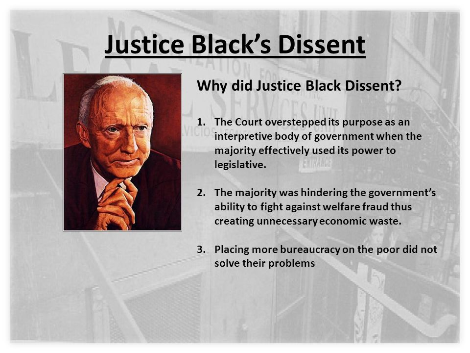 Justice Black's Dissent Why did Justice Black Dissent.