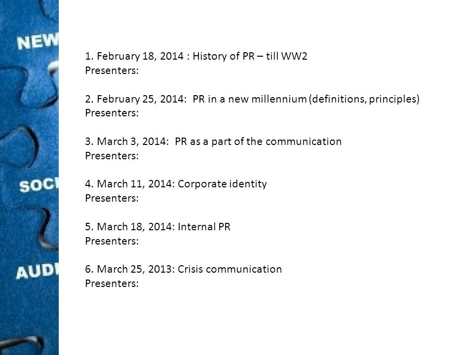 1. February 18, 2014 : History of PR – till WW2 Presenters: 2.