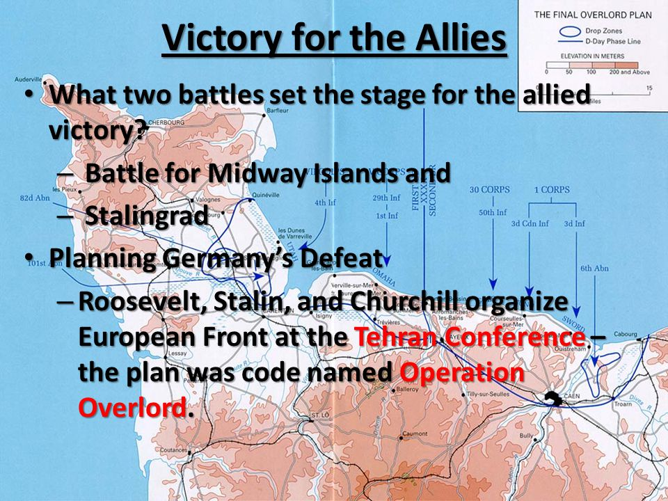 Victory for the Allies What two battles set the stage for the allied victory.