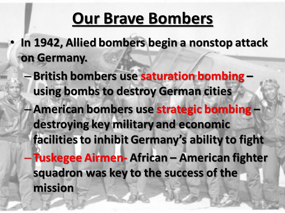 Our Brave Bombers In 1942, Allied bombers begin a nonstop attack on Germany.