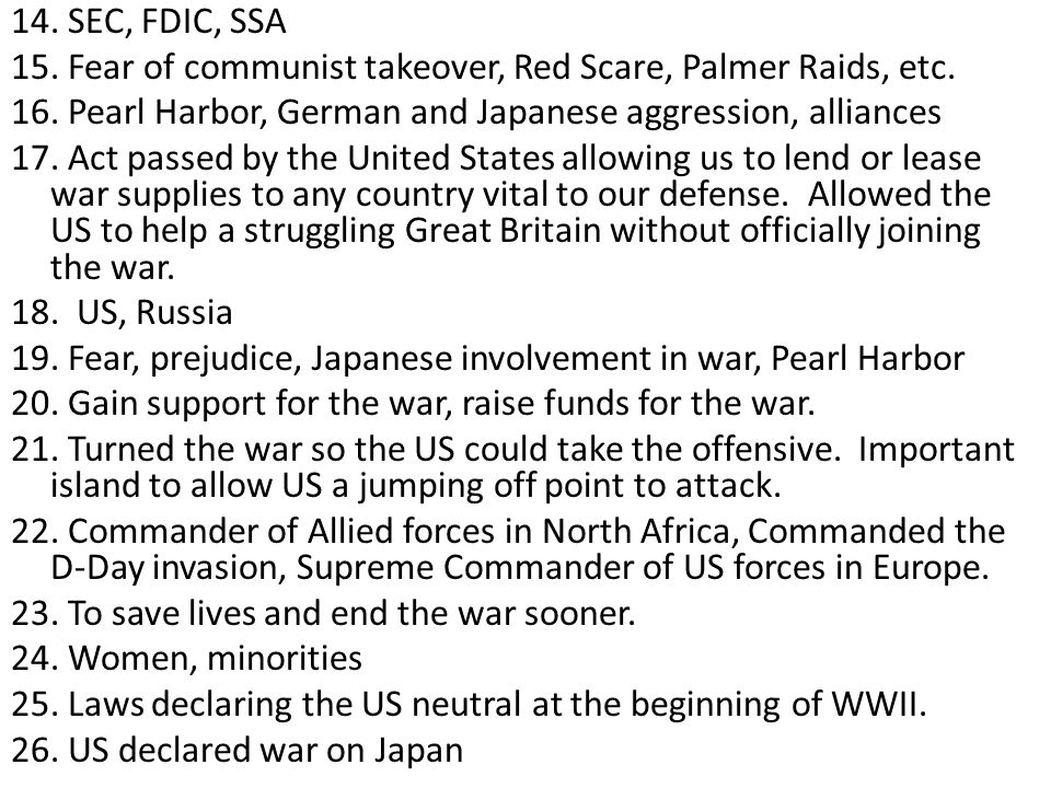 14. SEC, FDIC, SSA 15. Fear of communist takeover, Red Scare, Palmer Raids, etc.