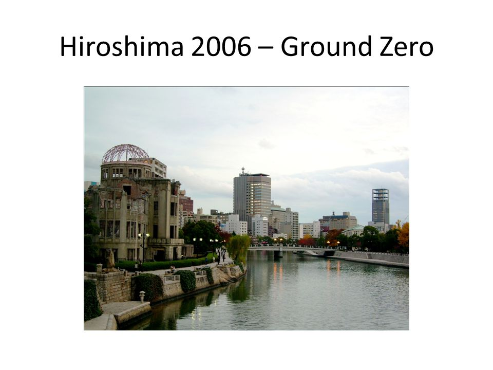 Hiroshima 2006 – Ground Zero