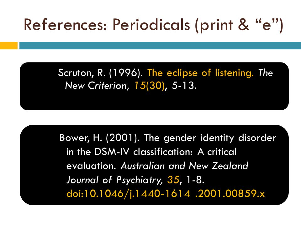 References: Periodicals (print & e ) Scruton, R. (1996).