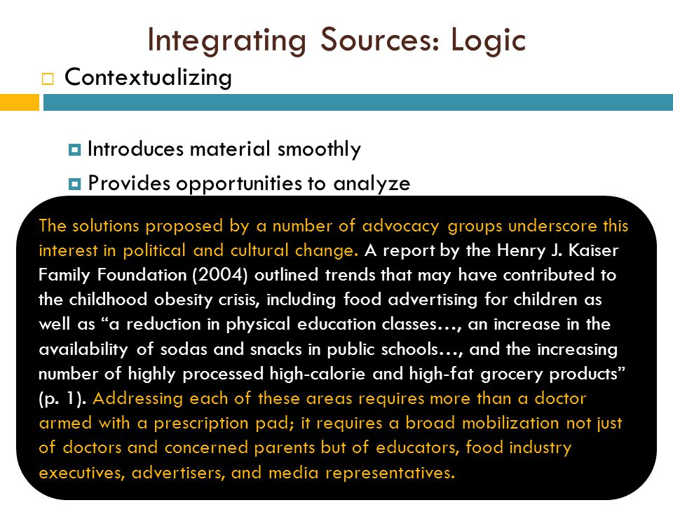 Integrating Sources: Logic  Contextualizing  Introduces material smoothly  Provides opportunities to analyze The solutions proposed by a number of advocacy groups underscore this interest in political and cultural change.