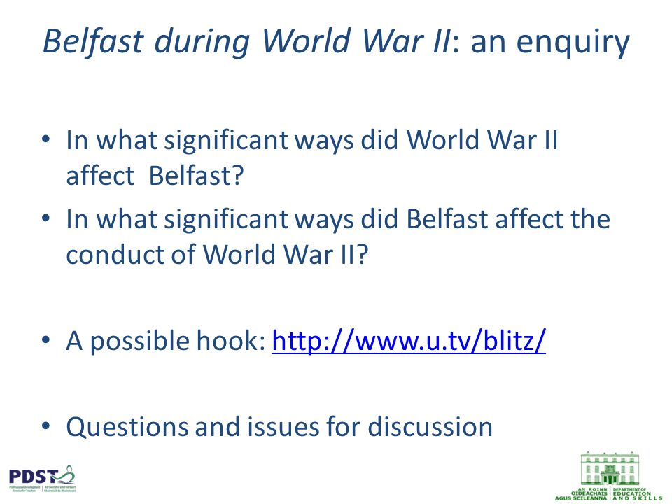 Belfast during World War II: an enquiry In what significant ways did World War II affect Belfast.