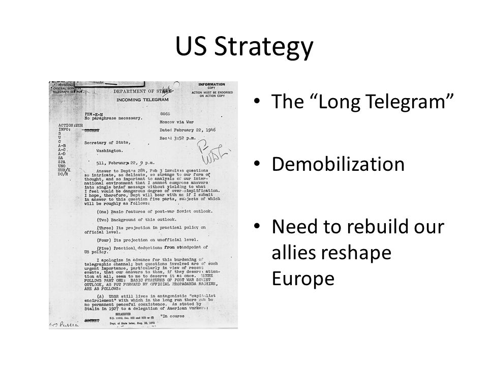 "US Strategy The ""Long Telegram"" Demobilization Need to rebuild our allies reshape Europe"