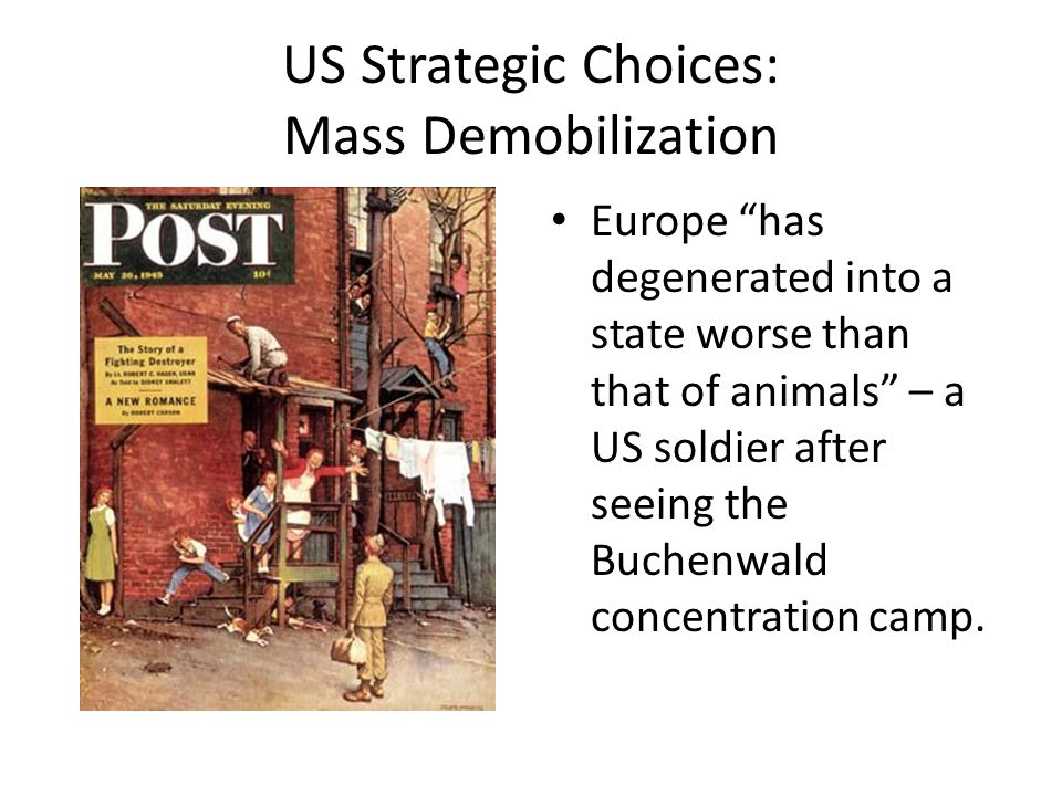 "US Strategic Choices: Mass Demobilization Europe ""has degenerated into a state worse than that of animals"" – a US soldier after seeing the Buchenwald"