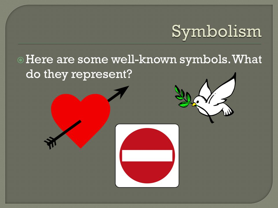  Here are some well-known symbols. What do they represent