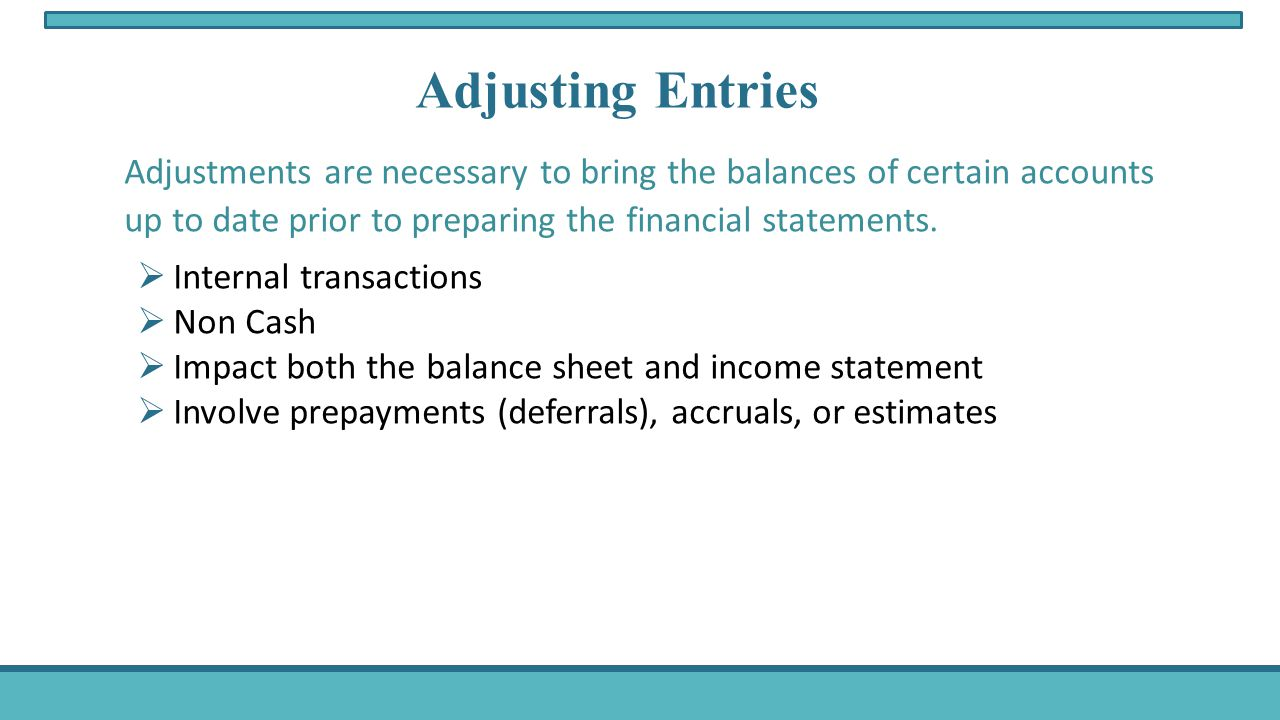 Adjustments are necessary to bring the balances of certain accounts up to date prior to preparing the financial statements.