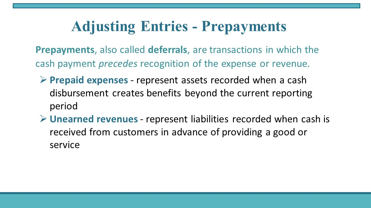 Prepayments, also called deferrals, are transactions in which the cash payment precedes recognition of the expense or revenue.
