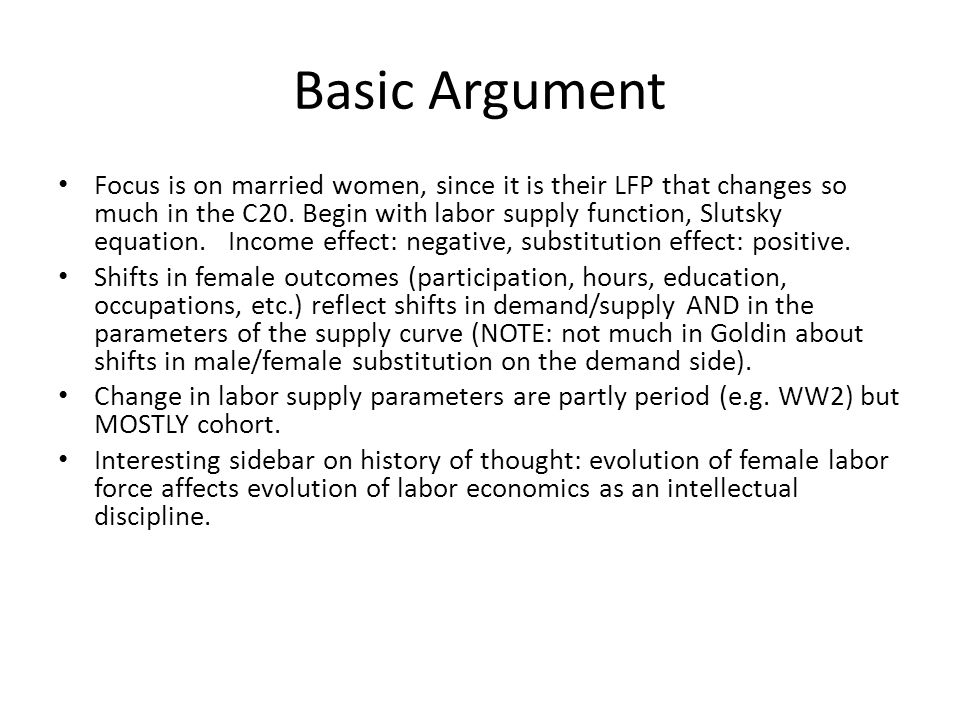 Basic Argument Focus is on married women, since it is their LFP that changes so much in the C20.