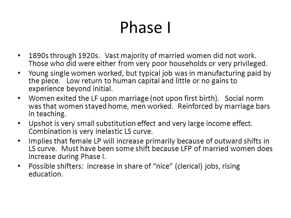 Phase I 1890s through 1920s. Vast majority of married women did not work.