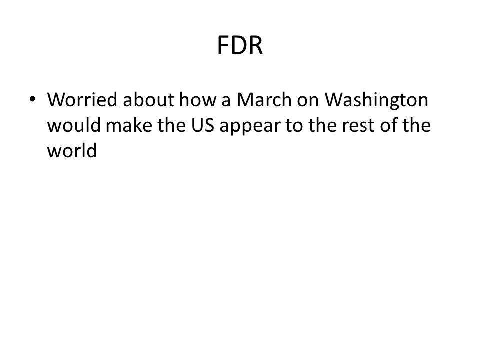 Worried about how a March on Washington would make the US appear to the rest of the world