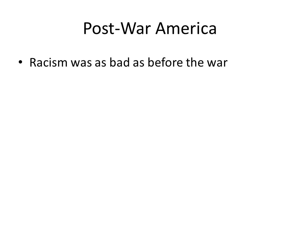 Post-War America Racism was as bad as before the war