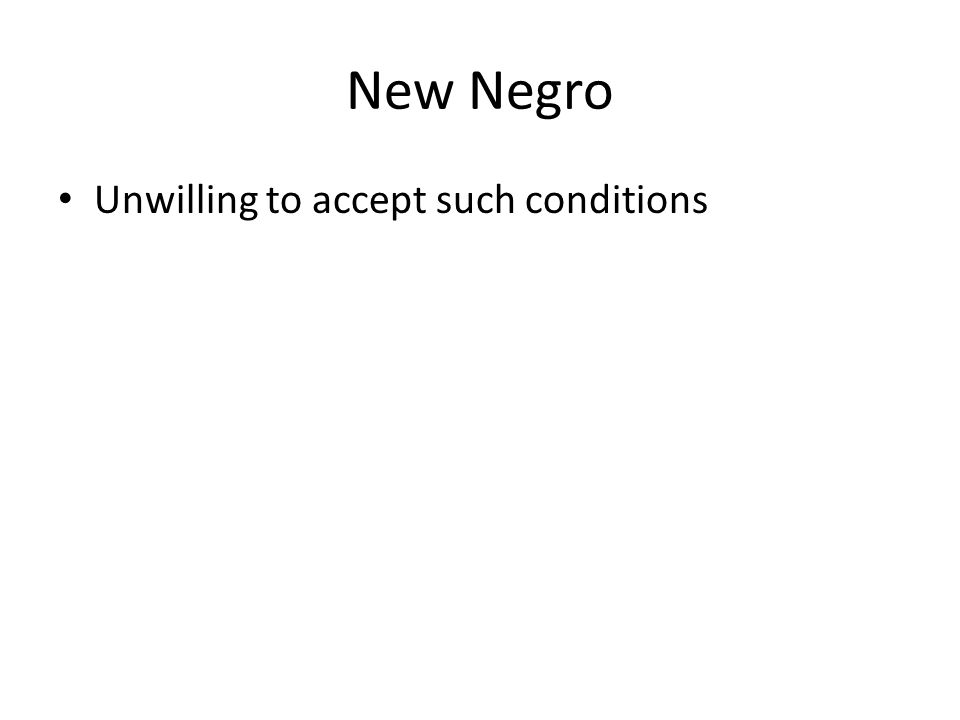 New Negro Unwilling to accept such conditions