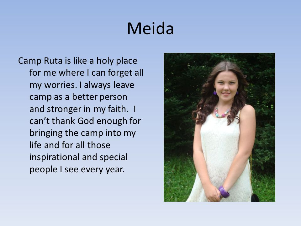 Meida Camp Ruta is like a holy place for me where I can forget all my worries.