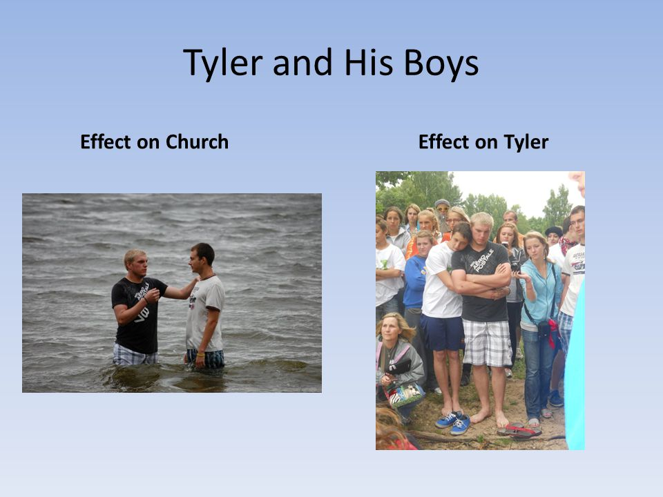 Tyler and His Boys Effect on ChurchEffect on Tyler
