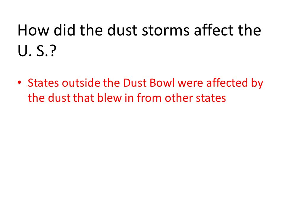 How did the dust storms affect the U. S..