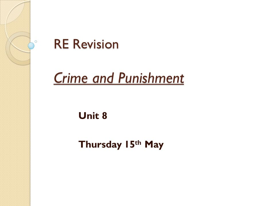 Crime and Punishment B) Do you agree with capital punishment.