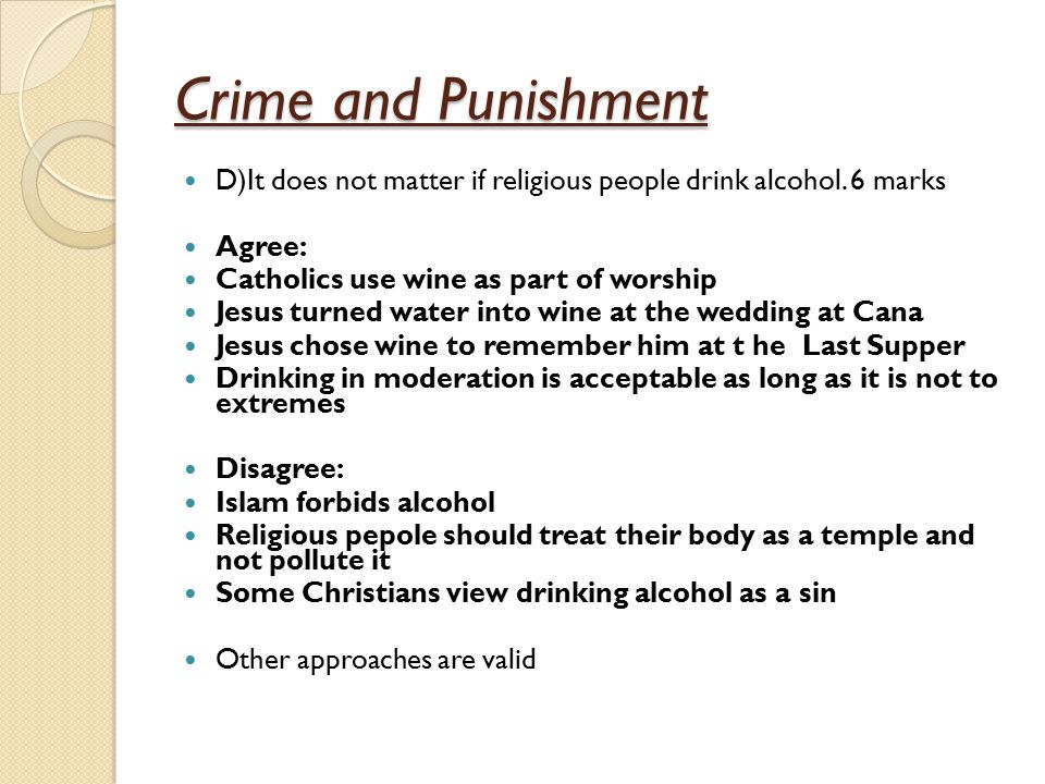 Crime and Punishment D)It does not matter if religious people drink alcohol.