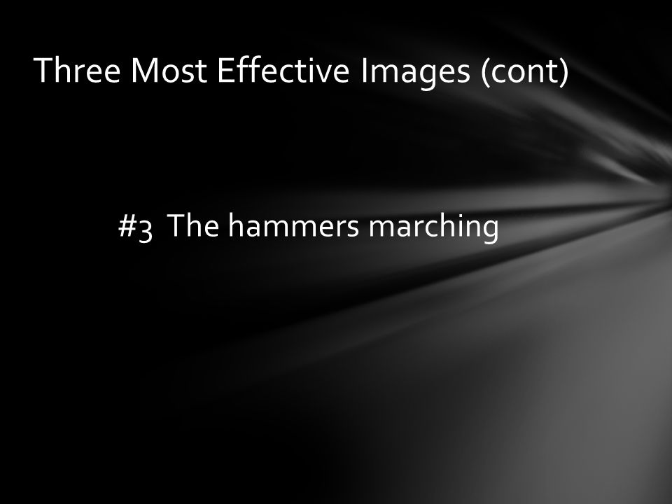 #3 The hammers marching Three Most Effective Images (cont)