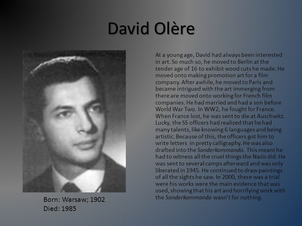 David Olère At a young age, David had always been interested in art.