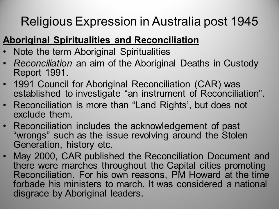 Aboriginal Spiritualities and Reconciliation Note the term Aboriginal Spiritualities Reconciliation an aim of the Aboriginal Deaths in Custody Report