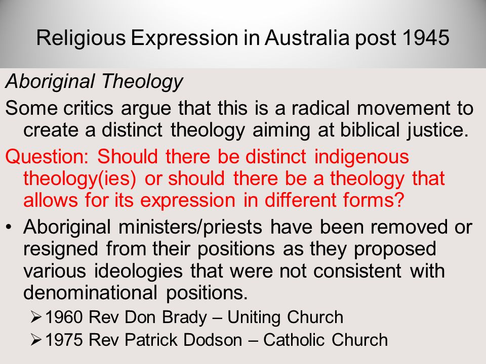 Aboriginal Theology Some critics argue that this is a radical movement to create a distinct theology aiming at biblical justice. Question: Should ther