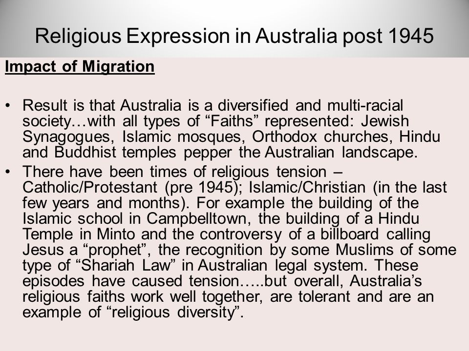 "Impact of Migration Result is that Australia is a diversified and multi-racial society…with all types of ""Faiths"" represented: Jewish Synagogues, Isla"