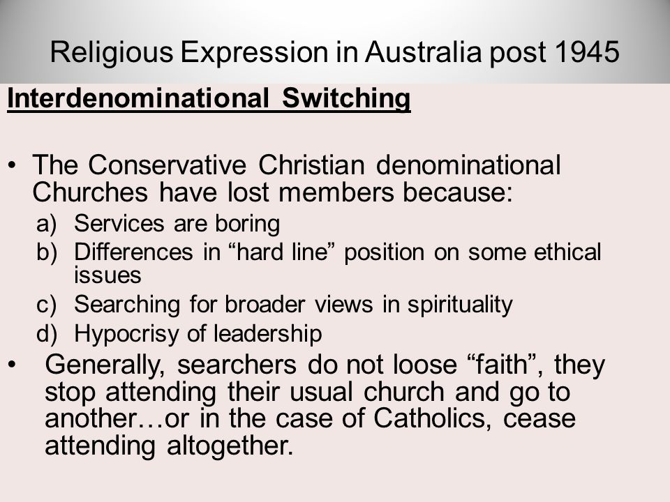 "Interdenominational Switching The Conservative Christian denominational Churches have lost members because: a)Services are boring b)Differences in ""ha"