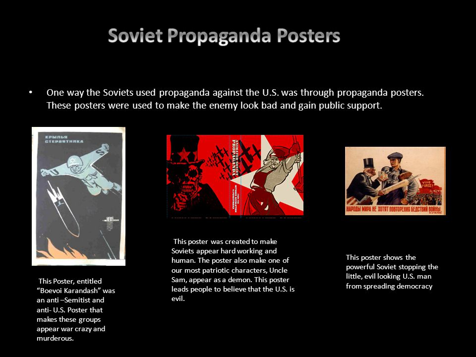 One way the Soviets used propaganda against the U.S.