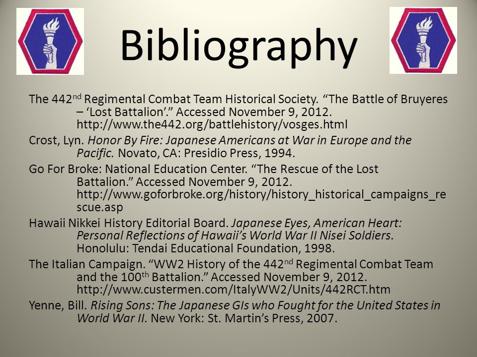 "Bibliography The 442 nd Regimental Combat Team Historical Society. ""The Battle of Bruyeres – 'Lost Battalion'."" Accessed November 9, 2012. http://www."