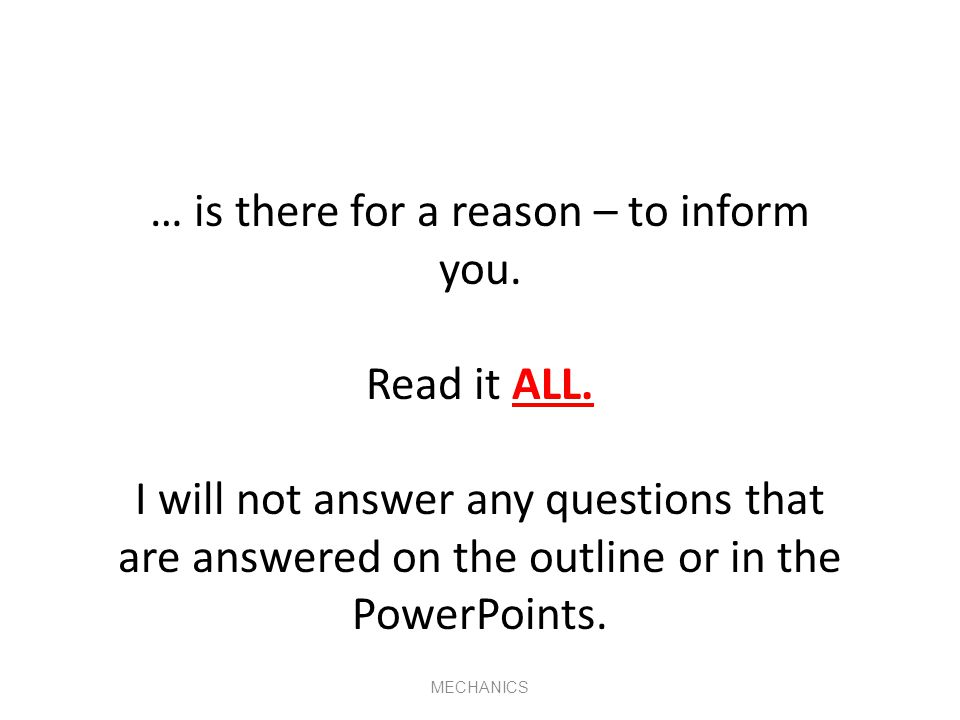 … is there for a reason – to inform you.Read it ALL.