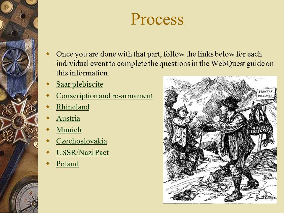 Process  Once you are done with that part, follow the links below for each individual event to complete the questions in the WebQuest guide on this information.