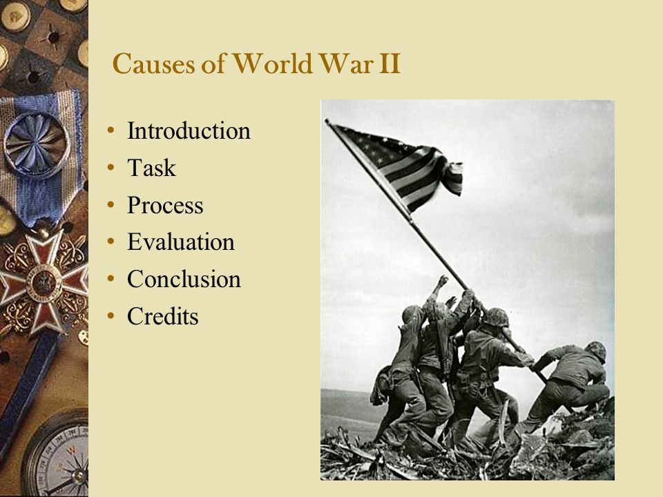 Causes of World War II Introduction Task Process Evaluation Conclusion Credits