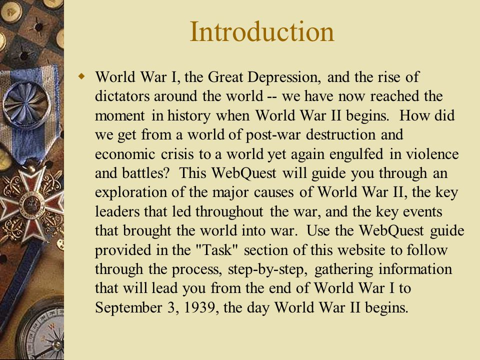  World War I, the Great Depression, and the rise of dictators around the world -- we have now reached the moment in history when World War II begins.