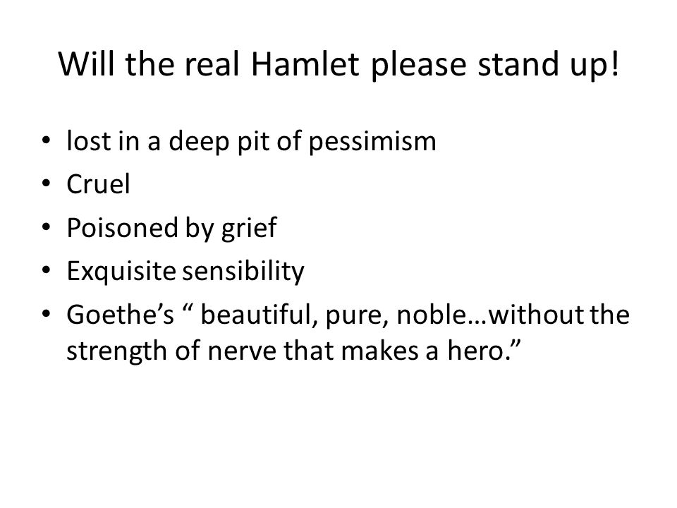 Will the real Hamlet please stand up.