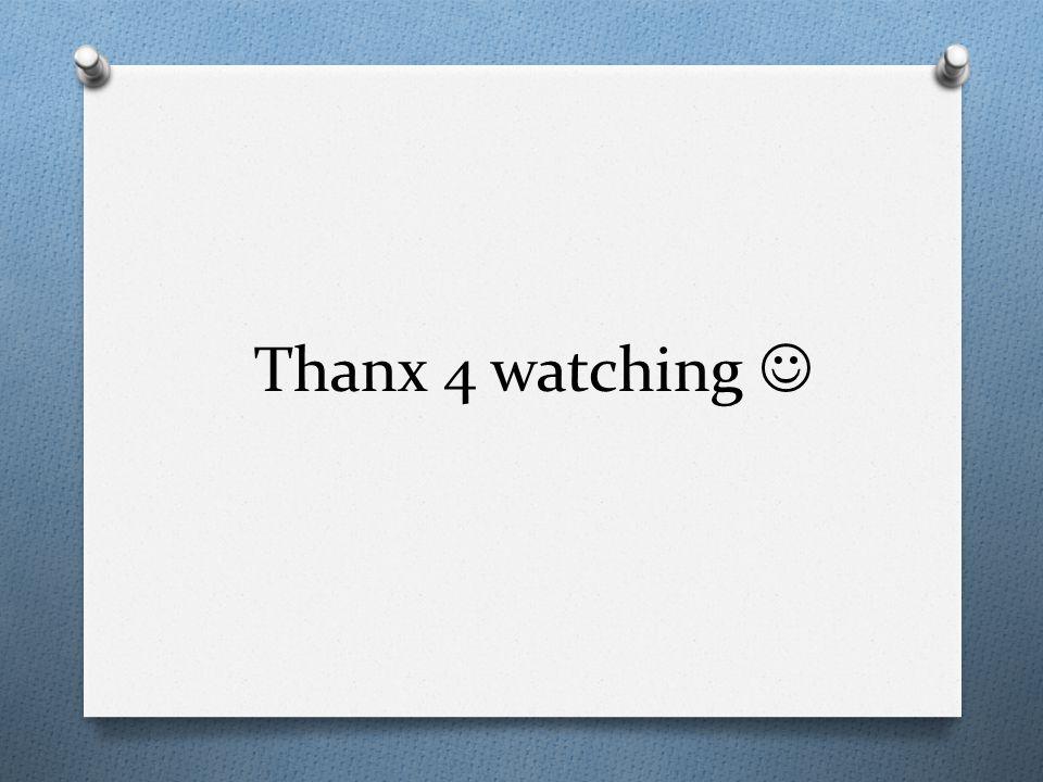 Thanx 4 watching