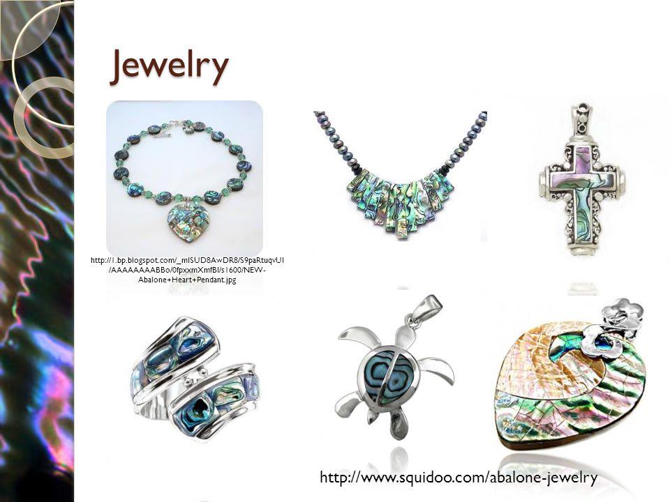 Jewelry http://1.bp.blogspot.com/_mISUD8AwDR8/S9paRtuqvUI /AAAAAAAABBo/0fpxxmXmfBI/s1600/NEW- Abalone+Heart+Pendant.jpg http://www.squidoo.com/abalone-jewelry