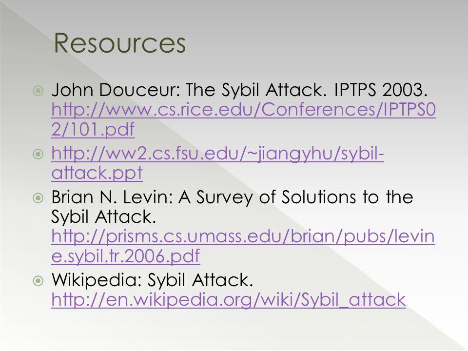  John Douceur: The Sybil Attack. IPTPS 2003.