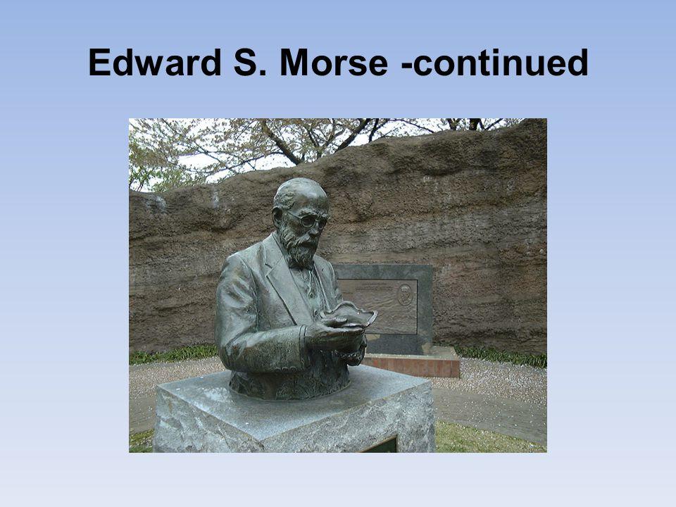 Edward S. Morse -continued