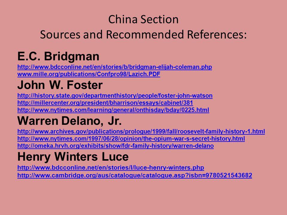 China Section Sources and Recommended References: E.C. Bridgman http://www.bdcconline.net/en/stories/b/bridgman-elijah-coleman.php www.mille.org/publi