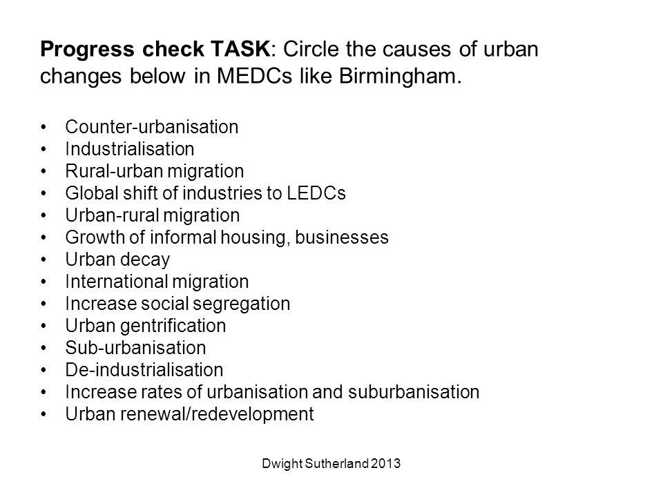Progress check TASK: Circle the causes of urban changes below in MEDCs like Birmingham.