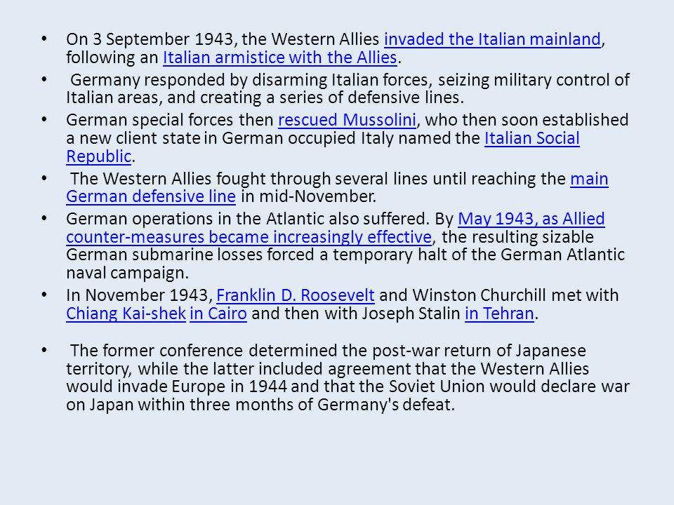 On 3 September 1943, the Western Allies invaded the Italian mainland, following an Italian armistice with the Allies.invaded the Italian mainlandItali