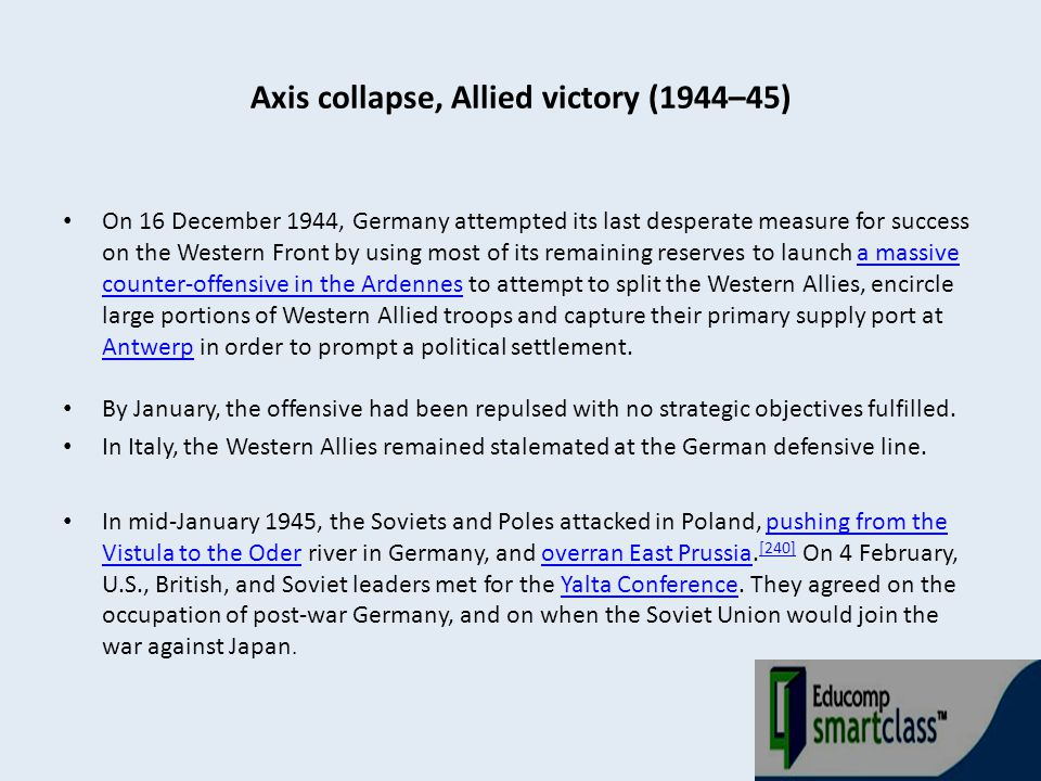 Axis collapse, Allied victory (1944–45) On 16 December 1944, Germany attempted its last desperate measure for success on the Western Front by using mo
