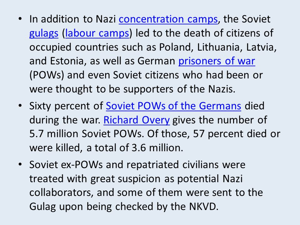 In addition to Nazi concentration camps, the Soviet gulags (labour camps) led to the death of citizens of occupied countries such as Poland, Lithuania