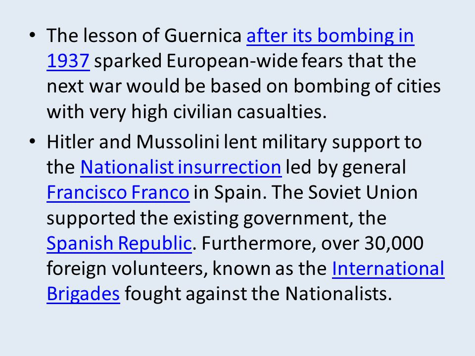 The lesson of Guernica after its bombing in 1937 sparked European-wide fears that the next war would be based on bombing of cities with very high civi